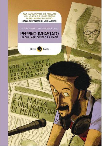"""Lelio Bonaccorso, """"Peppino Impastato, un giullare contro la Mafia"""", testi di Marco Rizzo, Beccogiallo editore"""