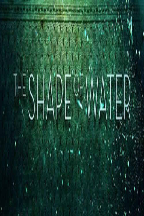 Watch The Shape of Water (2017) Full Movie HD Free Download | i ...