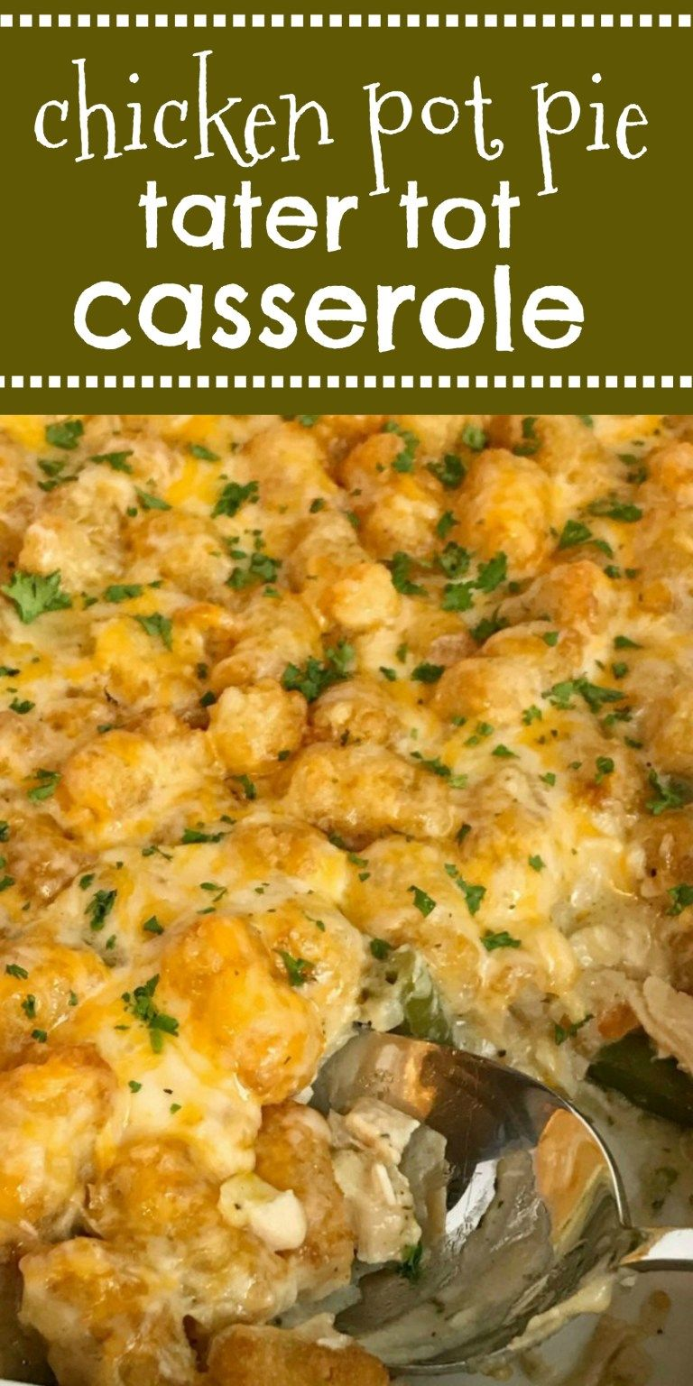 Chicken Pot Pie Tater Tot Casserole | Together as Family