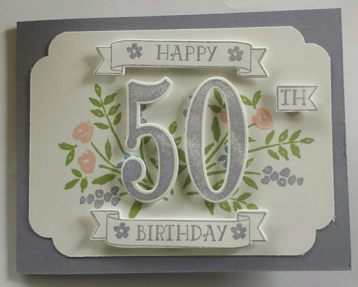 50th Birthday Card Made With Stampin Up Number Of Years Stamp Set And Large Numbers 50th Birthday Cards 50th Birthday Cards For Women Card Making Birthday