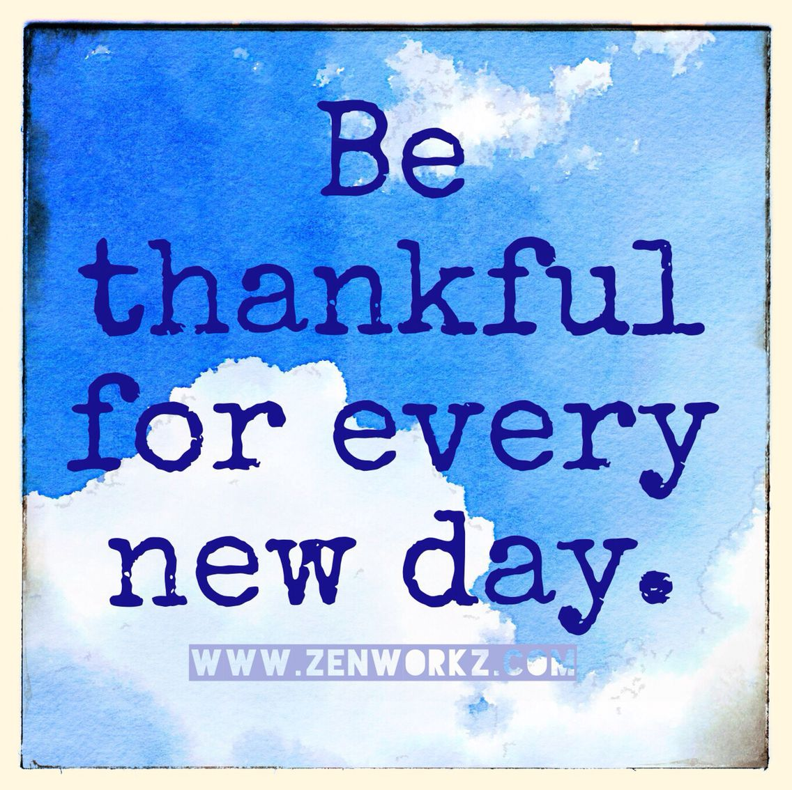 Be Thankful For Every New Day Uplifting Words Reminder Quotes Thoughts Quotes