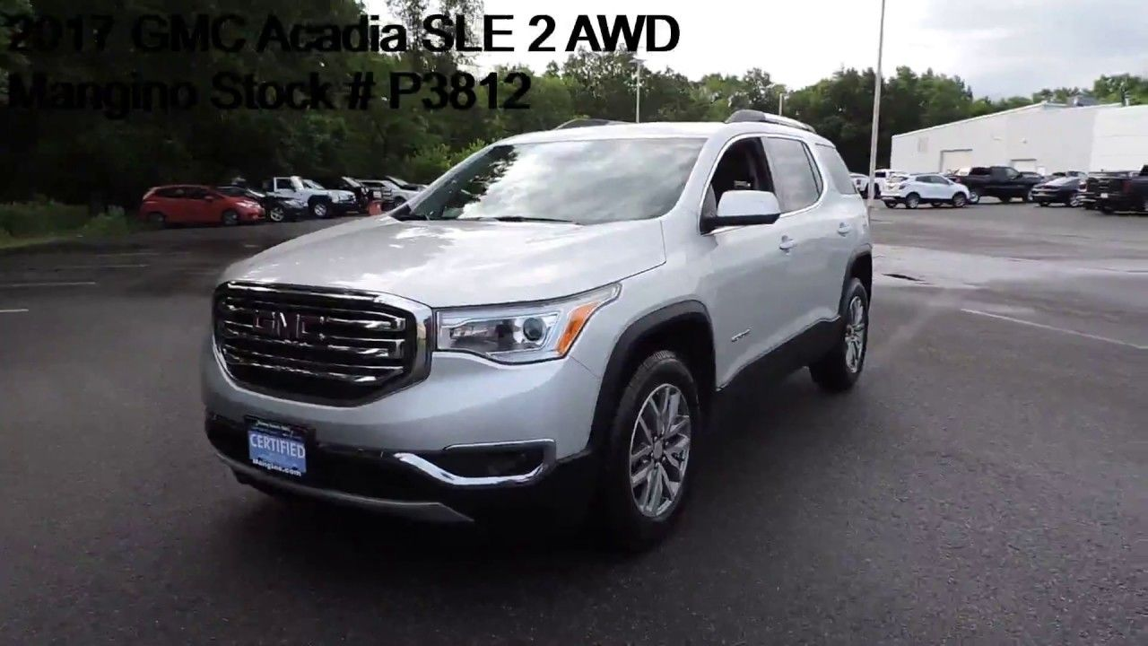 2017 Gmc Acadia Sle 2 Awd Mangino Stock P3812 In 2020 Gmc