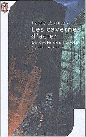 Les Cavernes D Acier Amazon Fr Livres French