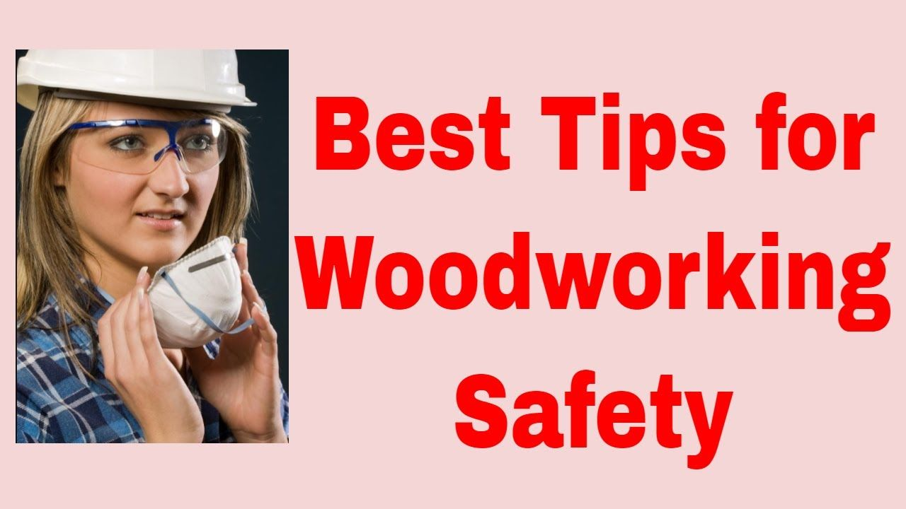 Best tips for woodworking safety woodworking