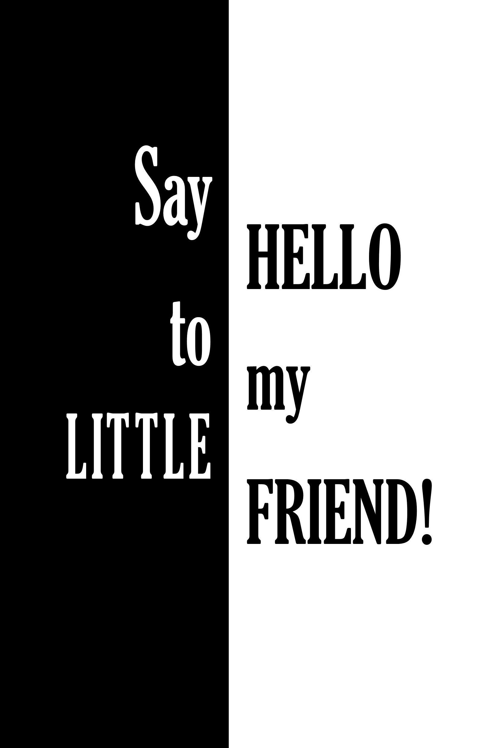Scarface Movie Quote Say Hello To My Little Friend Al Pacino