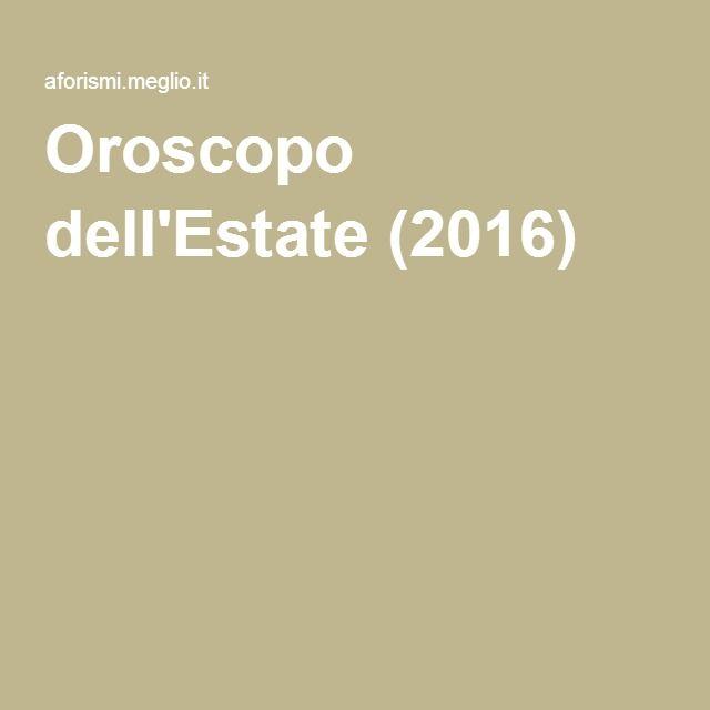 Oroscopo dell'Estate (2016)