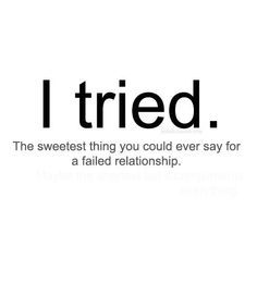 Failed Relationship Quotes Effort Quotes Failed Relationship Quotes Try Quotes