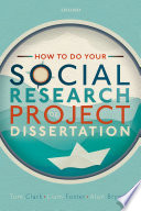 How To Do Your Social Research Project Or Dissertation Tom Clark Liam Foster Alan Bryman Libellule Sociologie De Organisations Organisation