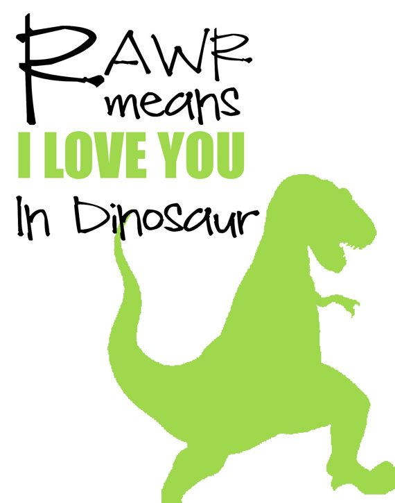 Download Rawr means I love you in dinosaur - Dinosaur 4x6, 5x7 or ...