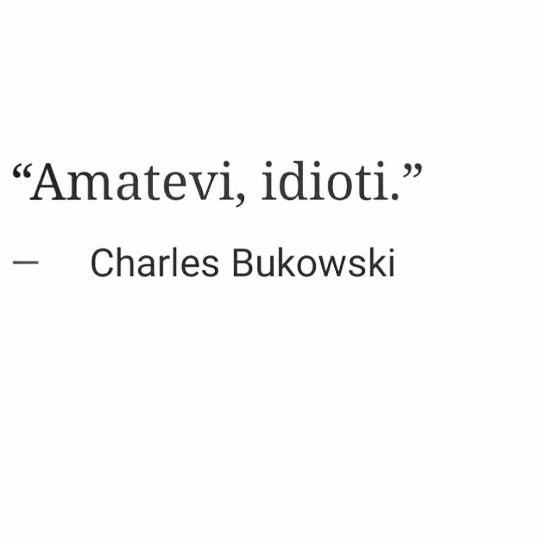 C Bukowski Citazioni Citazioni Brevi E Citazioni Sull Amore