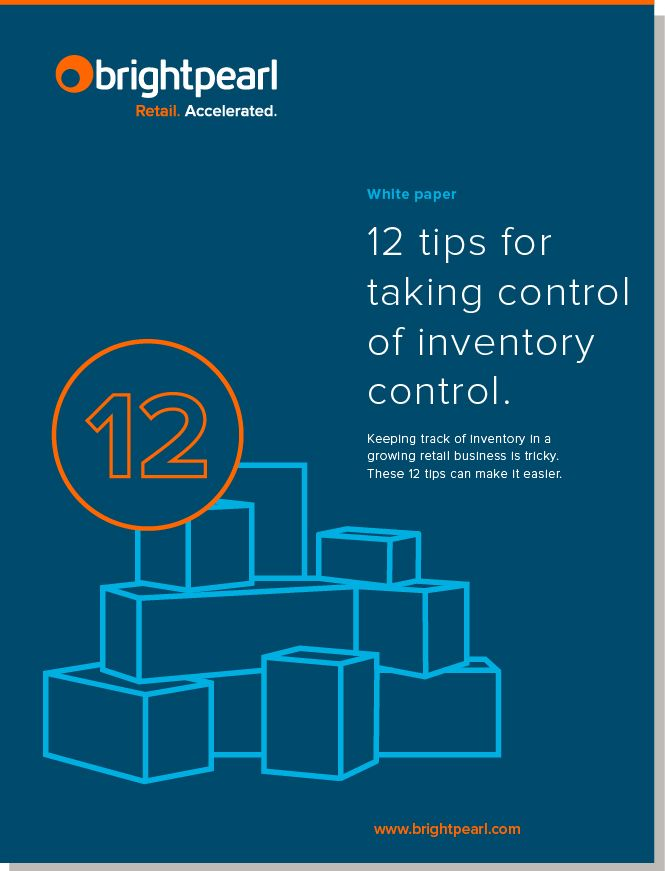 12 Tips for Taking Control of Inventory Control | Brightpearl