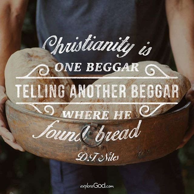 """Then Jesus declared, """"I am the bread of life. Whoever comes to me will never go hungry, and whoever believes in me will never be thirsty. John 6:35 """"Christianity is one beggar telling another beggar where to find bread."""" – D.T. Niles Come @exploregod with us @prestontrail. September 13 - October 25 prestontrail.org/exploregod"""