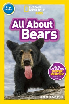 A Tour Of The World S Bears Introduces Species Ranging From Grizzlies And Polar Bears To Sloths And B In 2020 National Geographic Kids National Geographic Super Reader
