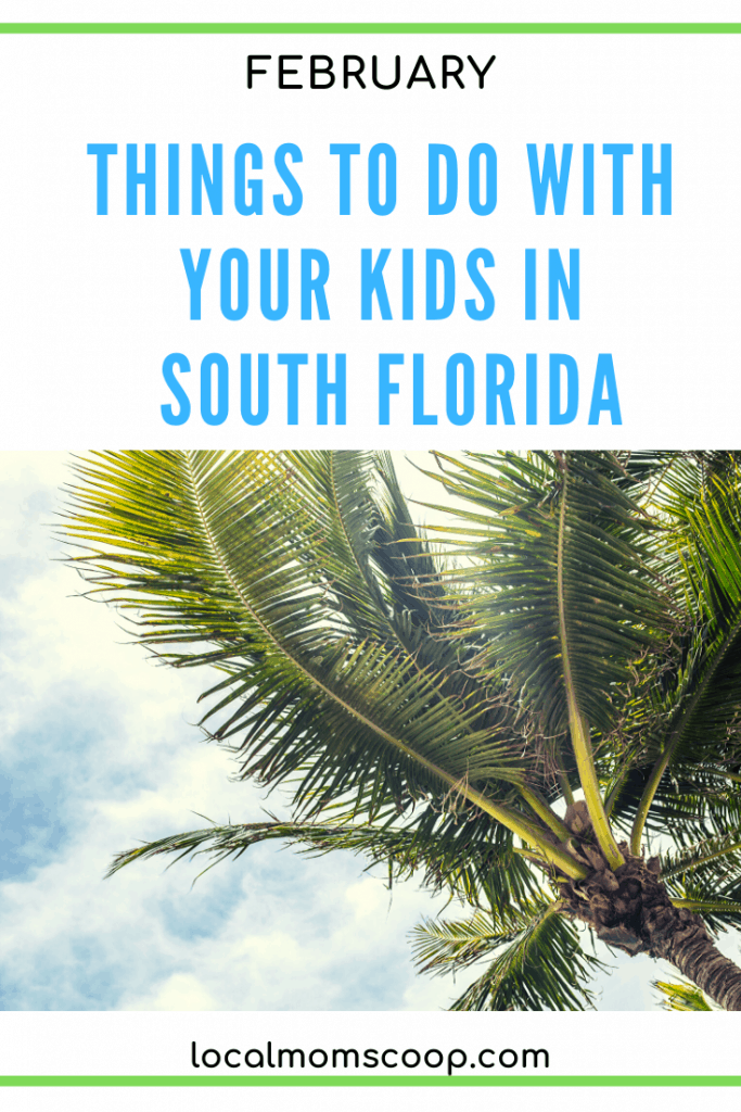 South Florida Events For Kids In February 2020. #travel #february #events #southflorida #bocaraton #miami #westpalmbeach
