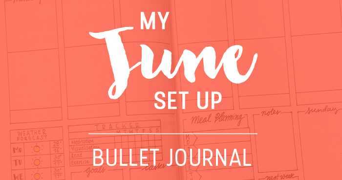 Sharing my June set up in my bullet journal.