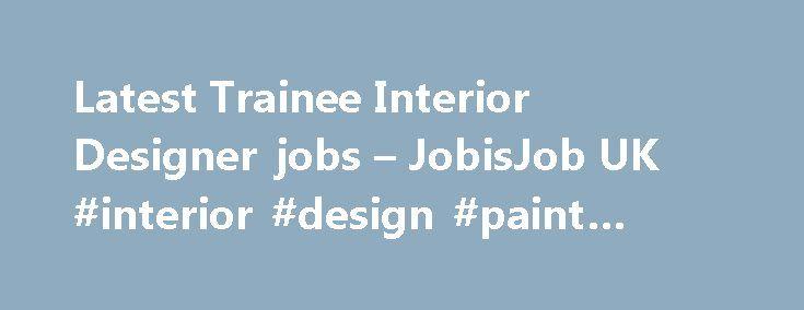 Latest Trainee Interior Designer Jobs JobisJob UK Design Paint Ideas