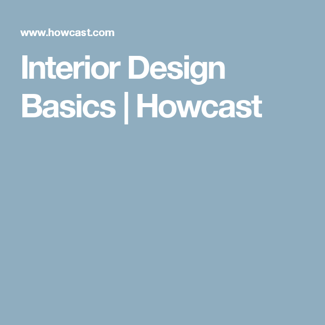 Interior Design Basics | Howcast