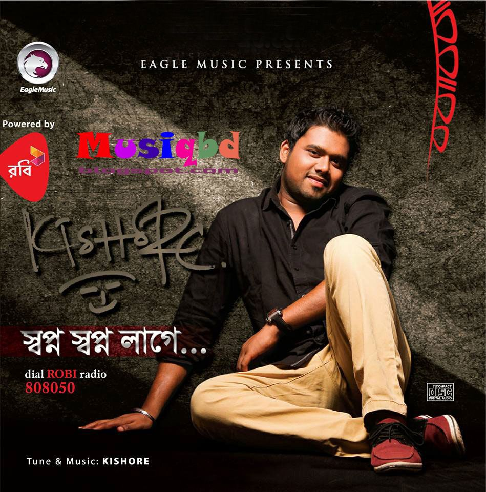shopno shopno lage 2015 by kishore full mp3 songs album download