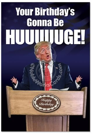 Trump Huuuge Birthday Card Birthday Humor Cards Birthday Funnies
