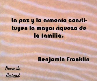 Frases Filosoficas Sobre La Familia De Benjamin Franklin