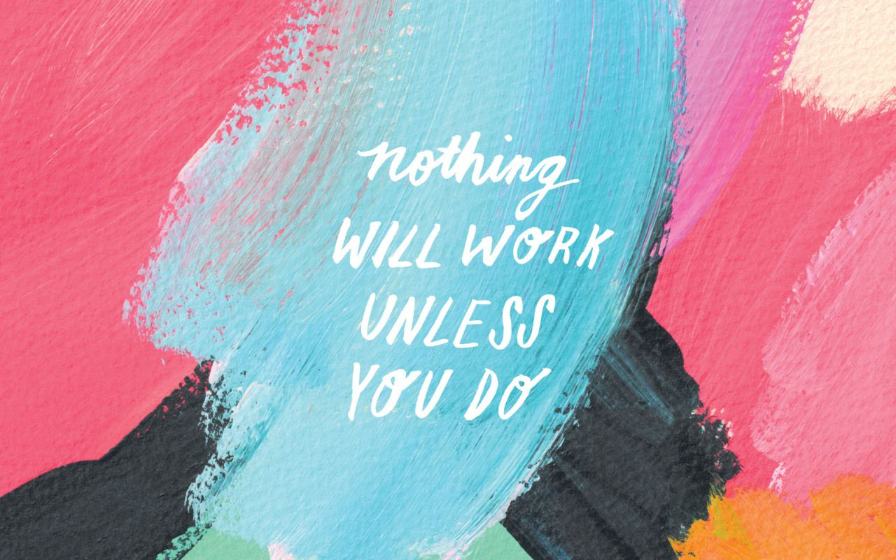 Motivational Quotes Pinterest: Bookishgold:Nothing Will Work Unless You Do.