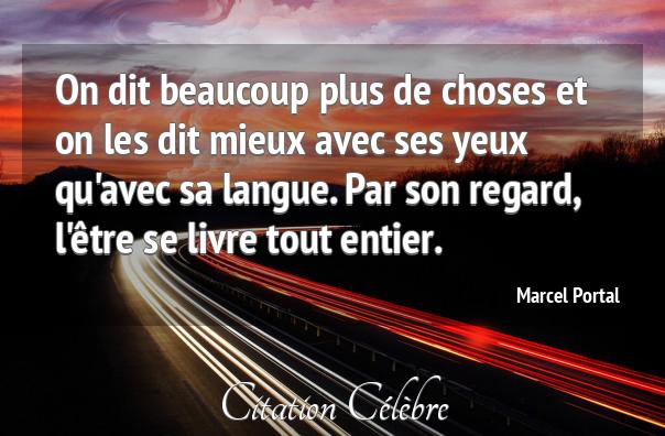 Citation Yeux, Regard & Livre (Marcel Portal   Phrase n°25357
