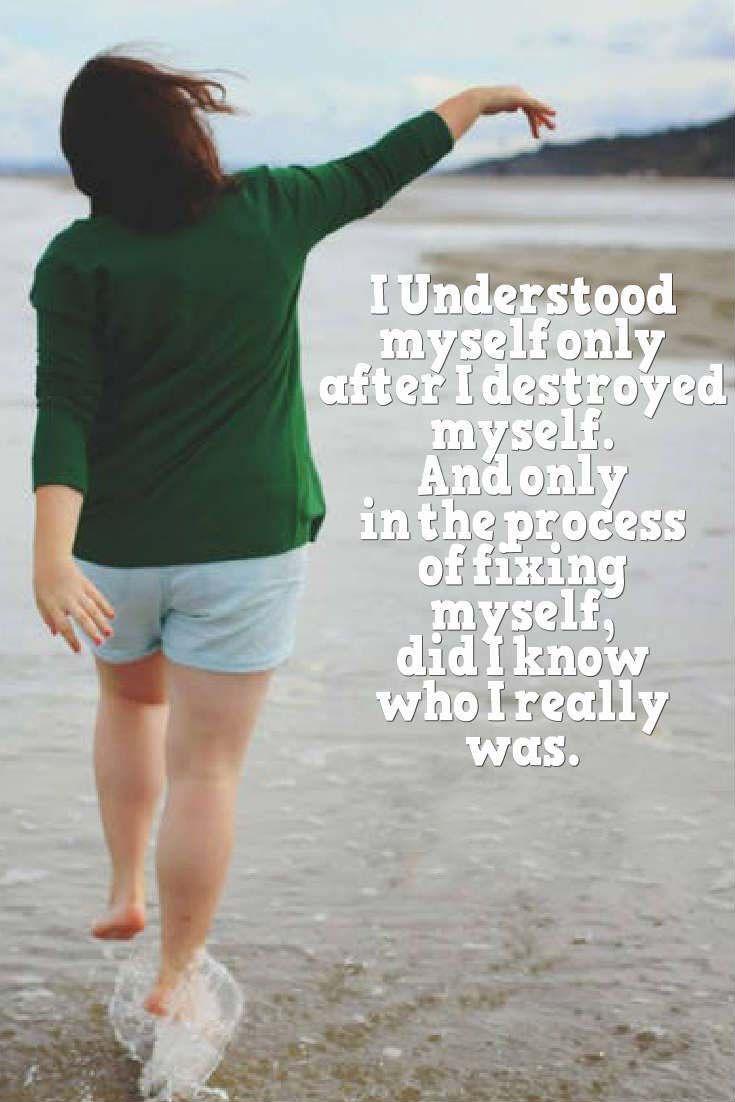 Motivational Quotes: I understood myself after destroyed.