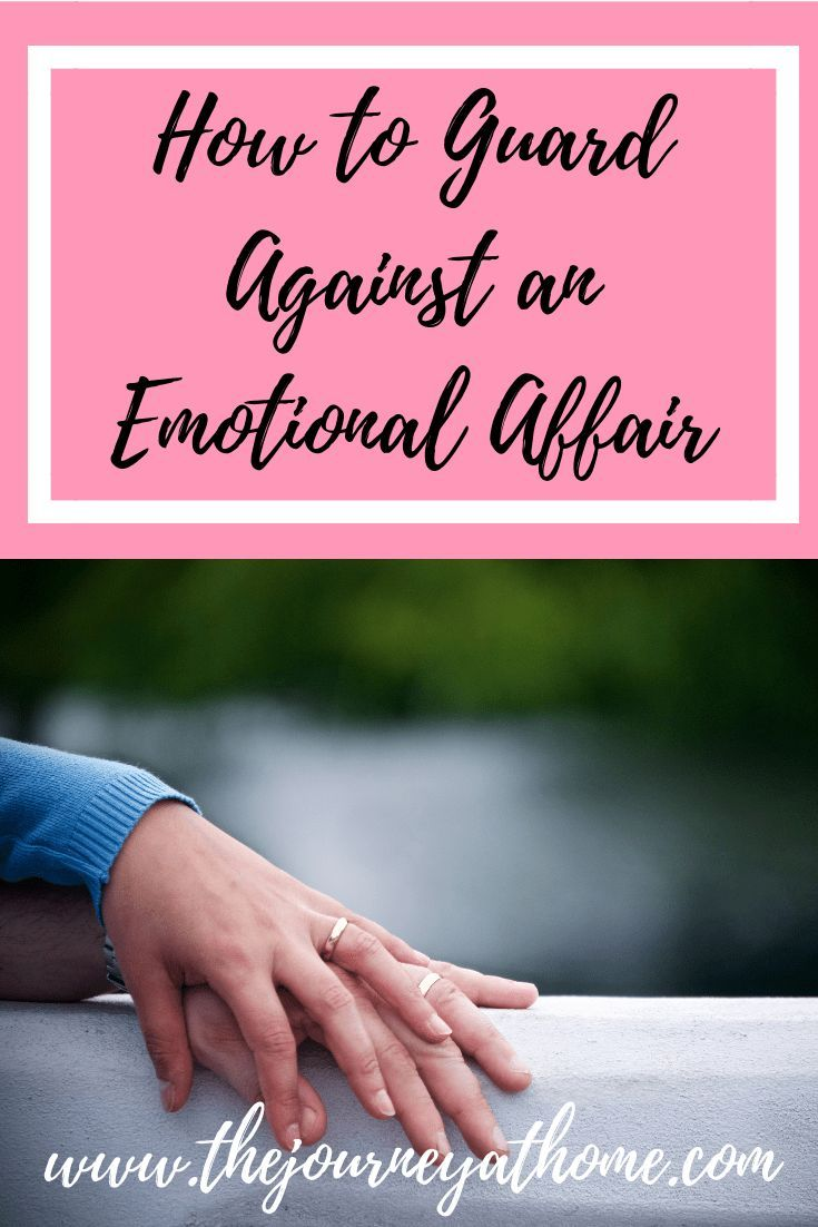 How to guard against an emotional affair emotional