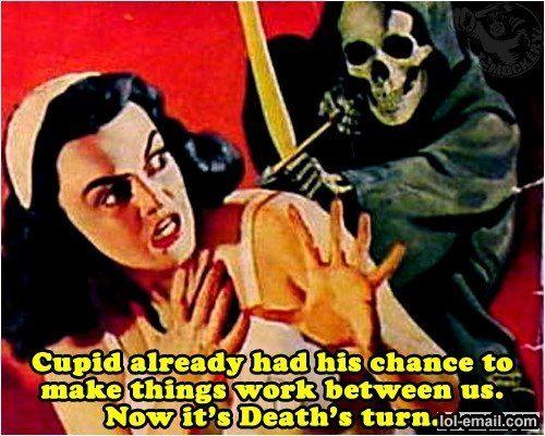 Death...LOL!