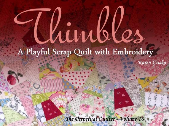 Thimbles Quilt Pattern Scrap Quilt Improv Quilt Embroidery