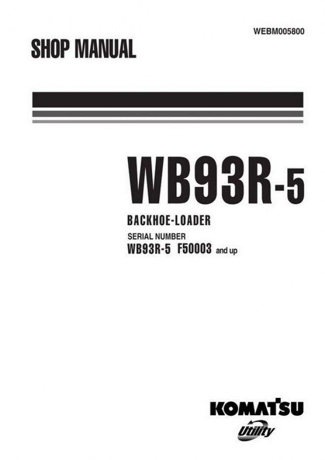 Komatsu WB93R-5 Backhoe Loader (F50003-up) Shop Manual