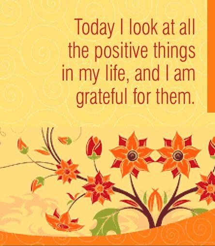 Tänään huomaan kaikki positiiviset asiat elämässäni ja olen niistä kiitollinen. http://www.lawofattractionhelp4u.com/