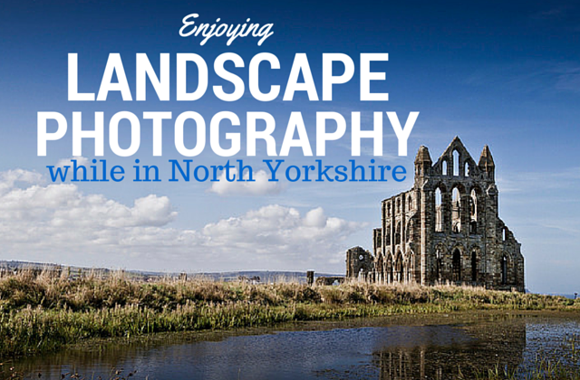 Landscape Photography in Yorkshire