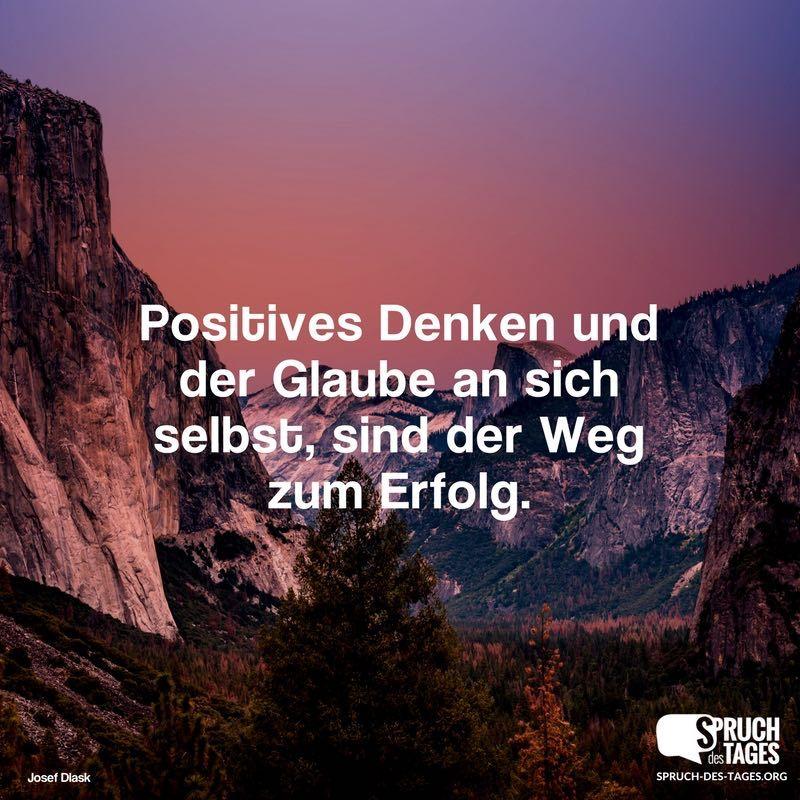 Positives Denken und der Glaube an sich selbst, sind der