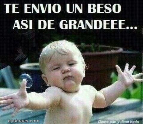 Te Envio Un Beso Asi De Grande Funny Baby Quotes Cute Baby Quotes Baby Quotes