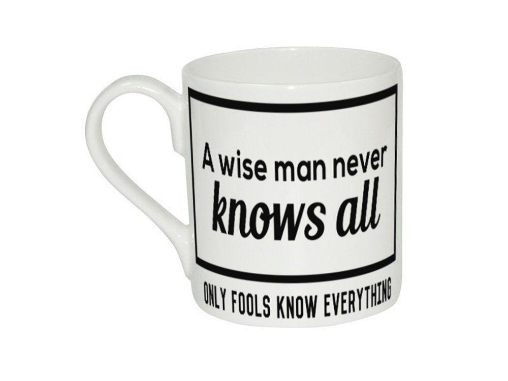 Taza de un hombre sabio nunca sabe todo sólo un tonto sabe todo lo ...