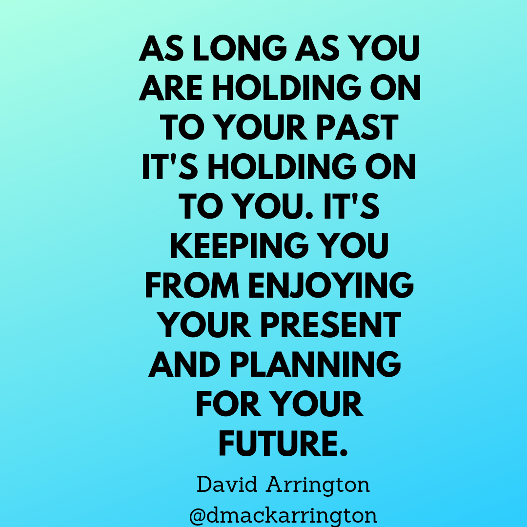 The Past Is Only A Memory And Can Only Serve To Teach You What You Still Need To Learn From It The Past Quotes Neale Donald Walsch Neale Donald Walsch Quotes
