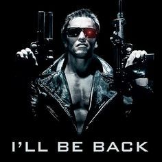 Image result for pic of arnie i'll be back