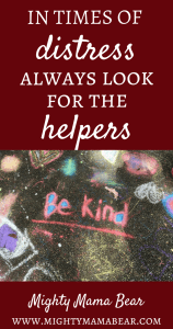 Mighty Mama Bear - Always Look For The Helpers