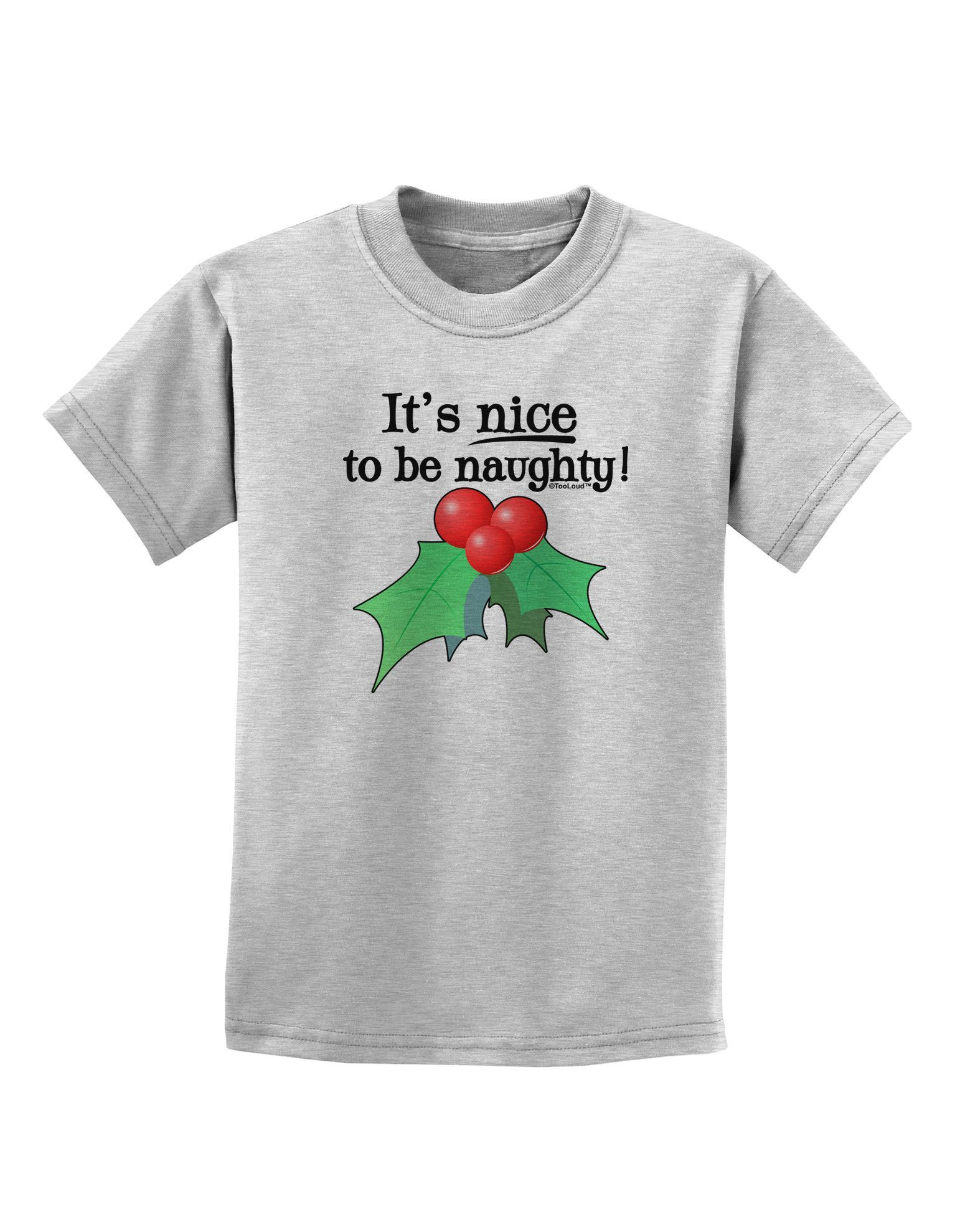 TooLoud Nice to be Naughty Childrens T-Shirt