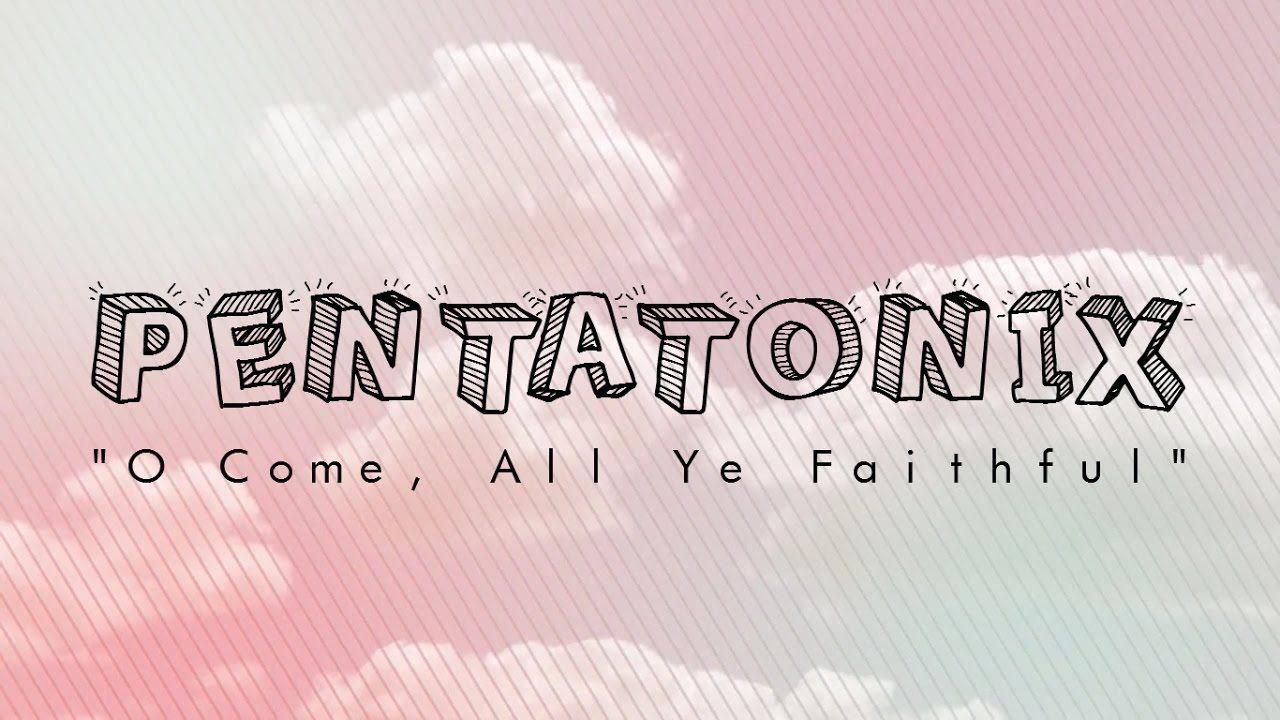 PENTATONIX O COME, ALL YE FAITHFUL (LYRICS) Pentatonix