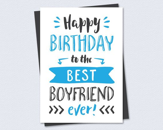 Printable Birthday Card Happy Birthday To The Best Boyfriend Ever