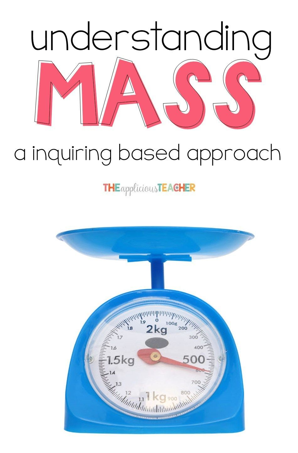 Understanding Mass Through Guided Discovery Measuring Mass Teaching Measurement Measurement Activities [ 1444 x 950 Pixel ]