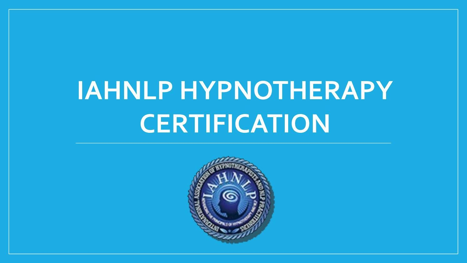 Iahnlp Hypnotherapy Certification Hypnotherapy
