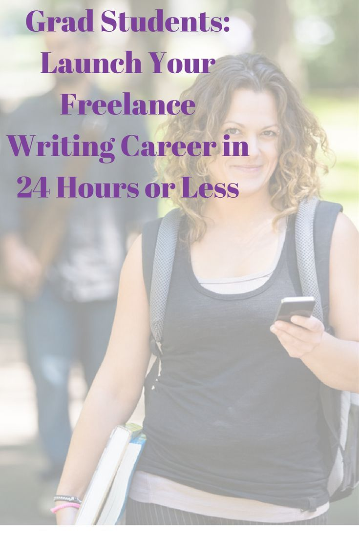 grad students launch your lance writing career in hours or grad students launch your lance writing career in 24 hours or less laura pennington