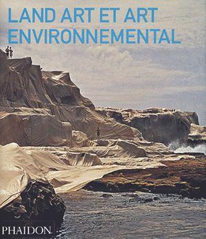 Land Art et Art environnemental | Art | Phaidon Store