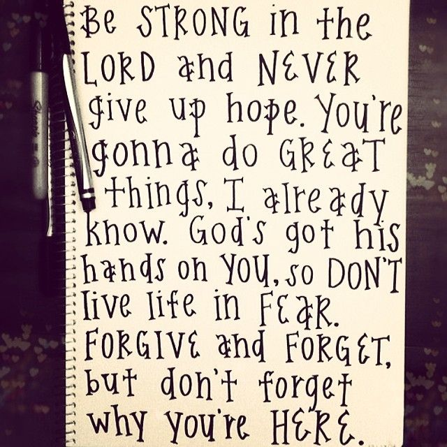Bible Quotes Never Give Up: Be Strong In The Lord And Never Give Up Hope Quotes Quote