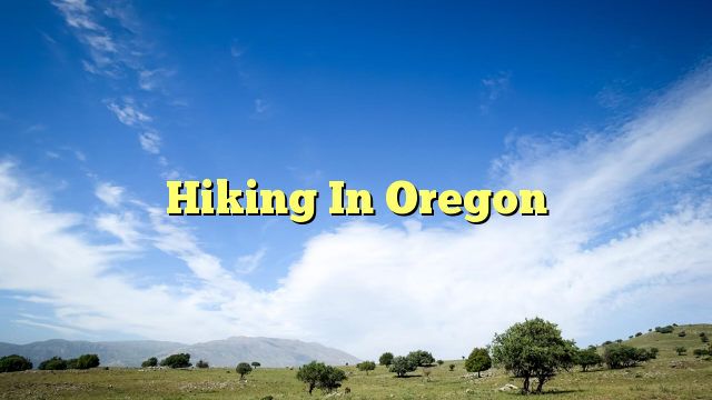 Hiking In Oregon - http://www.facebook.com/1604908233109834/posts/1792284911038831