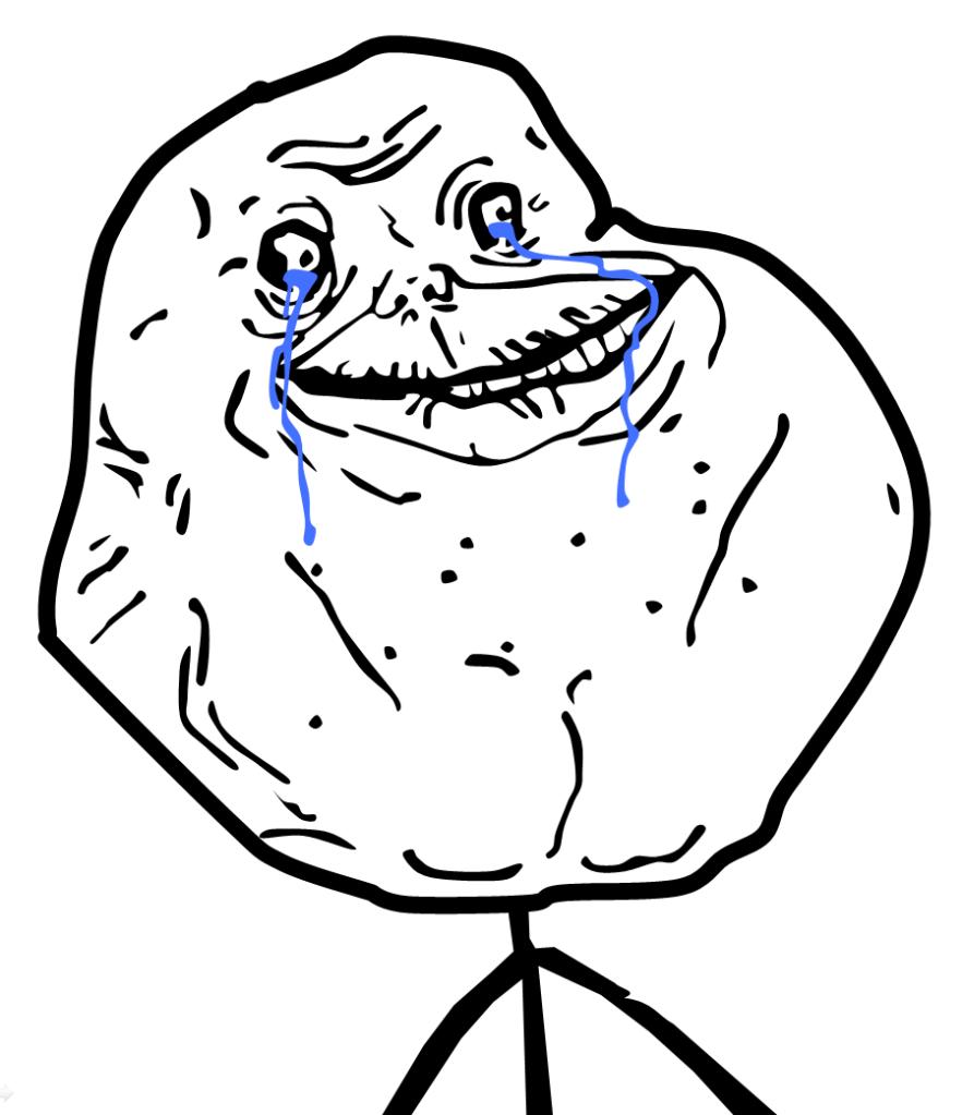 6000652e4cbfb9a4f2dcd35272bd9aa4 forever alone meme crying love to laugh pinterest meme