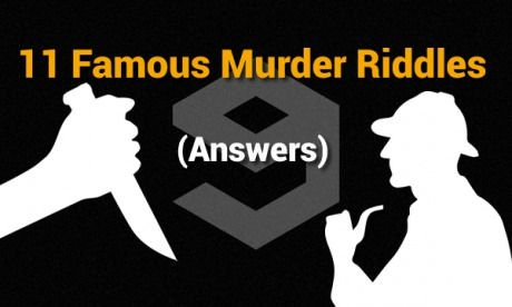 Answers: 11 Murder Mystery Riddles  Can You Solve Them All